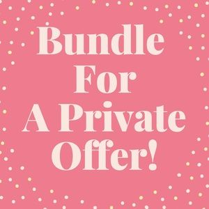 Other - Bundle For A Private Offer!